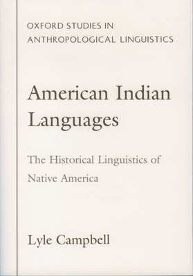 American Indian Languages: The Historical Linguistics of Native America - Campbell, Lyle