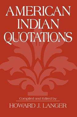 American Indian Quotations - Langer, Howard J