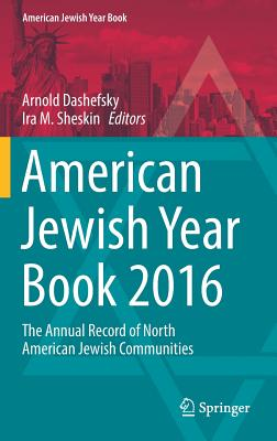 American Jewish Year Book 2016: The Annual Record of North American Jewish Communities - Dashefsky, Arnold (Editor), and Sheskin, Ira M. (Editor)