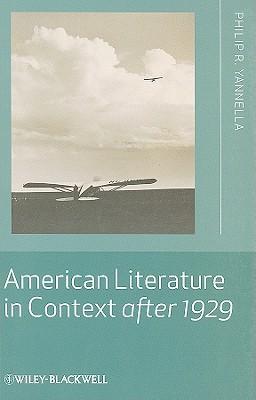 American Literature in Context After 1929 - Yannella, Philip R