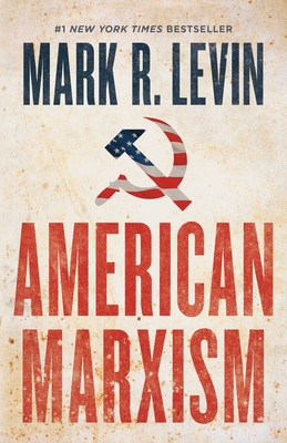 American Marxism - Levin, Mark R