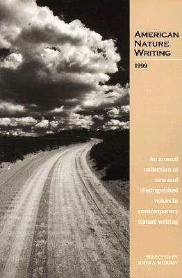 American Nature Writing 1999 - Murray, John A