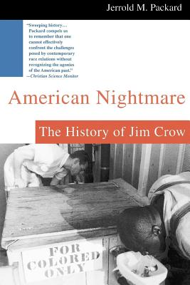 American Nightmare: The History of Jim Crow - Packard, Jerrold M