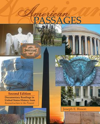 American Passages: Documentary Readings in United States History From Reconstruction to the Present - Joseph Bisson