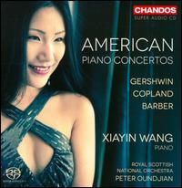 American Piano Concertos - Xiayin Wang (piano); Royal Scottish National Orchestra; Peter Oundjian (conductor)