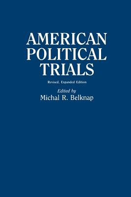 American Political Trials, 2nd Edition - Belknap, Michal R