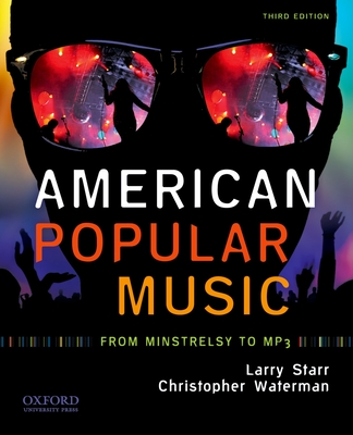 American Popular Music: From Minstrelsy to MP3 - Starr, Larry, and Waterman, Christopher