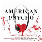 American Psycho [Original London Cast Recording]