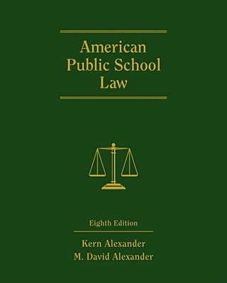 American Public School Law - Alexander, Kern, and Alexander, M David