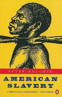American Slavery: 1619-1877 - Kolchin, Peter