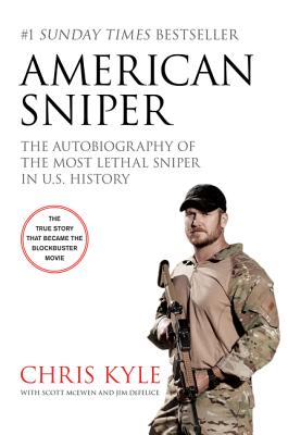 American Sniper: The Autobiography of the Most Lethal Sniper in U.S. Military History - Kyle, Chris