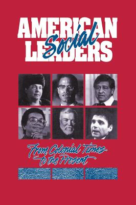 American Social Leaders: From Colonial Times to the Present - McGuire, Bill, PH.D., and McGuire, William, and MacPherson, James (Editor)
