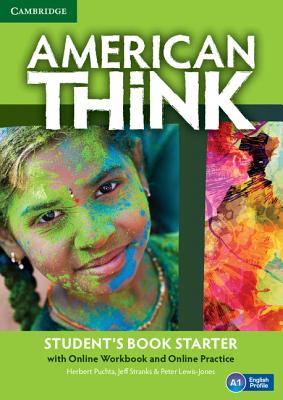 American Think Starter Student's Book with Online Workbook and Online Practice: Starter - Puchta, Herbert, and Stranks, Jeff, and Lewis-Jones, Peter
