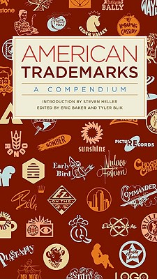 American Trademarks: A Compendium - Baker, Eric (Editor), and Blik, Tyler (Editor)
