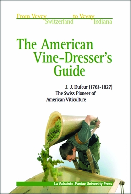 American Vine Dresser's Guide - Dufour, John James