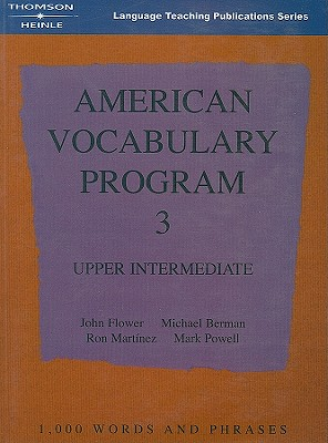American Vocabulary Program 3: Upper Intermediate - Flower, John, and Martinez, Ron, and Berman, Michael, MD