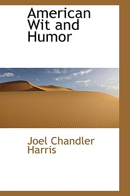 American Wit and Humor - Harris, Joel Chandler
