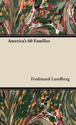 America's 60 Families - Lundberg, Ferdinand