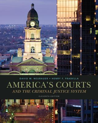 America's Courts and the Criminal Justice System - Neubauer, David W, and Fradella, Henry F