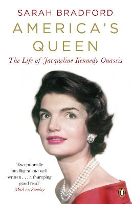 America's Queen: The Life of Jacqueline Kennedy Onassis - Bradford, Sarah
