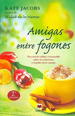 Amigas Entre Fogones - Jacobs, Kate