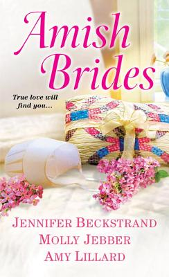 Amish Brides - Beckstrand, Jennifer, and Jebber, Molly, and Lillard, Amy