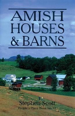 Amish Houses and Barns - Scott, Stephen, MRC