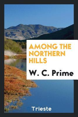 Among the Northern Hills - Prime, W C