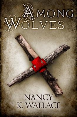 Among Wolves - Wallace, Nancy K.