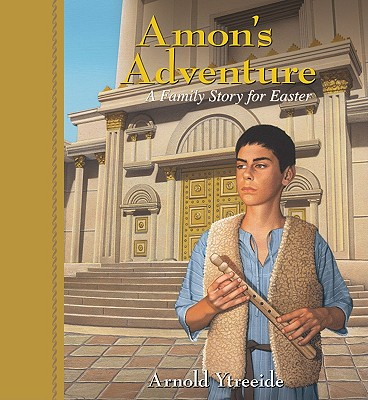 Amon's Adventure: A Family Story for Easter - Ytreeide, Arnold