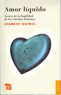 Amor Liquido.: Acerca de La Fragilidad de Los Vinculos Humanos - Bauman, Zygmunt, Professor, and Res'ndiz Nez, Daniel
