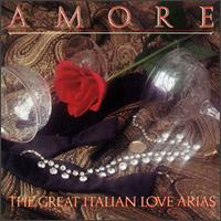Amore: The Great Italian Love Arias - Eva Marton (vocals); Ileana Cotrubas (vocals); Kiri Te Kanawa (vocals); Luciano Pavarotti (vocals); Richard Tucker (vocals)
