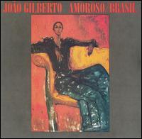 Amoroso/Brasil - João Gilberto