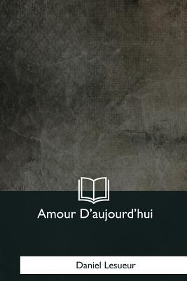 Amour D'Aujourd'hui - Lesueur, Daniel