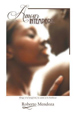 Amour Intemporel - Zepeda, Roberto Mendoza