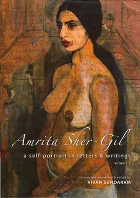 Amrita Sher-Gil - A Self-Portrait in Letters and Writings [two-volume cased set] - Sundaram, Vivan, and Rushdie, Salman