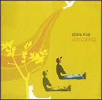 Amusing - Chris Rice