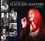 Amy Hanaiali'i and Slack Key Masters of Hawai'i