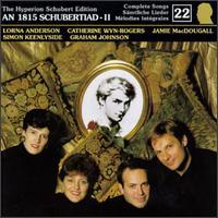 An 1815 Schubertiad II (The Complete Songs, Vol. 22) - Catherine Denley (mezzo-soprano); Catherine Wyn-Rogers (mezzo-soprano); Graham Johnson (piano); Jamie MacDougall (tenor);...