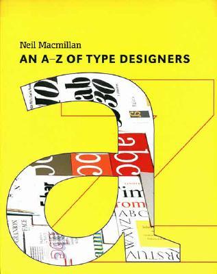 An A-Z of Type Designers - MacMillan, Neil