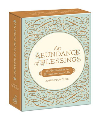 An Abundance of Blessings: 52 Meditations to Illuminate Your Life - O'Donohue, John, PH.D.