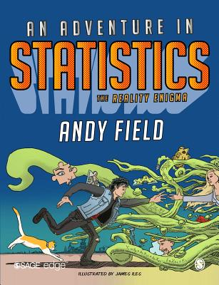 An Adventure in Statistics: The Reality Enigma - Field, Andy