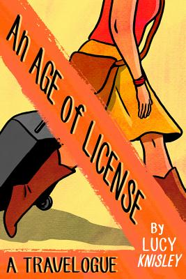 An Age Of License - Knisley, Lucy