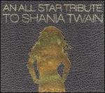 An All Star Tribute to Shania Twain