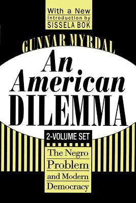 An American Dilemma: The Negro Problem and Modern Democracy: 2-Volume Set - Myrdal, Gunnar, and Bok, Sissela (Introduction by)
