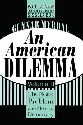 An American Dilemma: The Negro Problem and Modern Democracy - Myrdal, Gunnar, and Bok, Sissela (Introduction by)