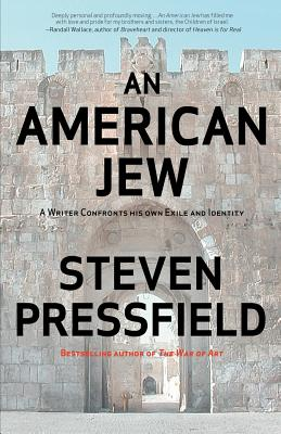An American Jew: A Writer Confronts His Own Exile and Identity - Pressfield, Steven, and Coyne, Shawn (Editor)
