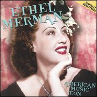 An American Music Icon - Ethel Merman