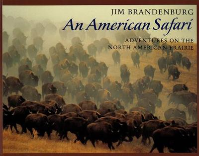 An American Safari: Adventures on the North American Prairie - Brandenburg, Jim