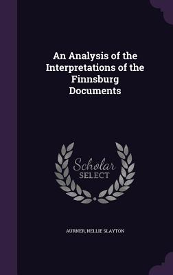 An Analysis of the Interpretations of the Finnsburg Documents - Slayton, Aurner Nellie
